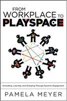 From Workplace to Playspace Facilitator's Guide